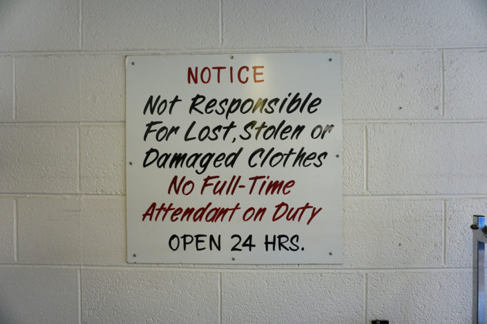Notice: Not esesponsible for lost stolen or damaged clothes. No full-time attendant on duty. Open 24 hours